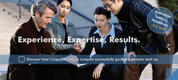 Discover how Corporate Smoke Jumpers successfully guided a telecom start up.